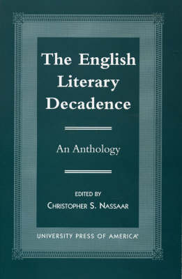 The English Literary Decadence: An Anthology (Paperback)
