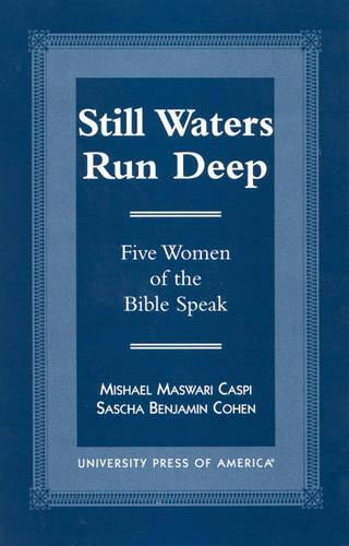 Still Waters Run Deep: Five Women of the Bible Speak (Paperback)