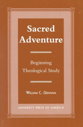 Sacred Adventure: Beginning Theological Study (Paperback)