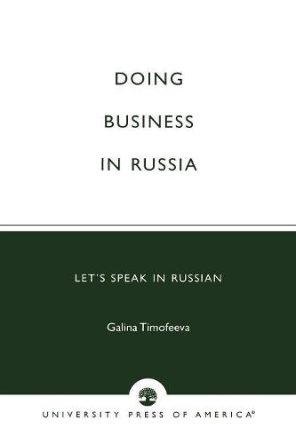 Doing Business in Russia: Let's Speak in Russian (Paperback)