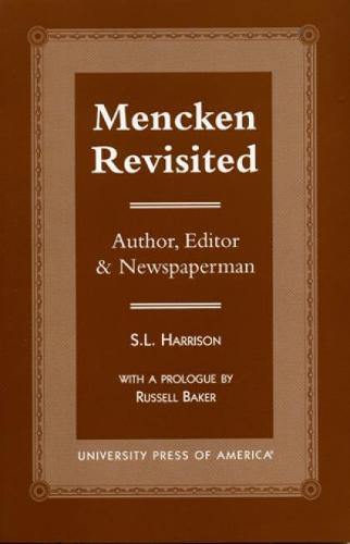 Mencken Revisited: Author, Editor and Newspaperman (Paperback)