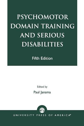 Psychomotor Domain Training and Serious Disabilities (Paperback)
