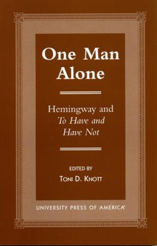 One Man Alone: Hemingway and to Have and to Have Not (Paperback)