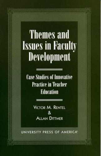 Themes and Issues in Faculty Development: Case Studies in Innovative Practice in Teacher Education (Paperback)