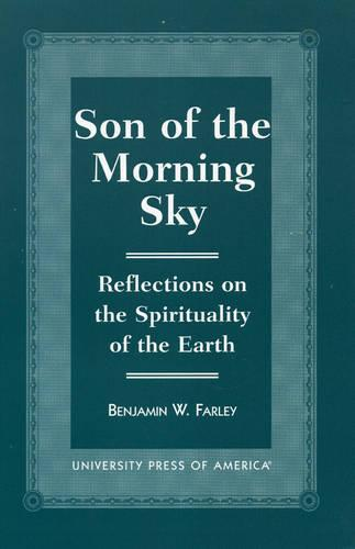 Son of the Morning Sky: Reflections on the Spirituality of the Earth (Paperback)