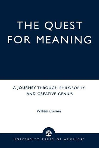 The Quest for Meaning: A Journey Through Philosophy, the Arts, and Creative Genius (Paperback)