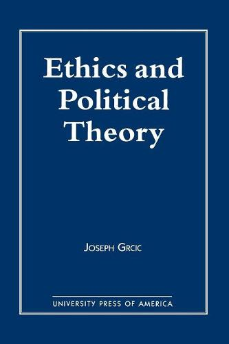 Ethics and Political Theory (Paperback)