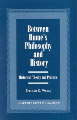 Between Hume's Philosophy and History: Historical Theory and Practice (Paperback)