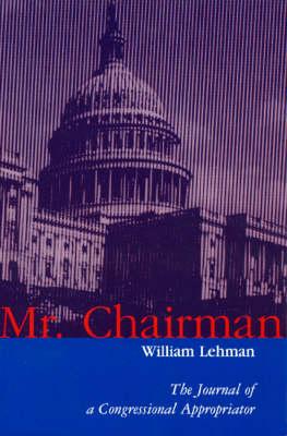 Mr. Chairman: The Journal of a Congressional Appropriator (Paperback)