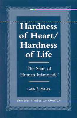 Hardness of Heart/Hardness of Life: The Stain of Human Infanticide (Paperback)