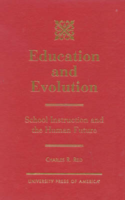Education and Evolution: School Instruction and the Human Future (Hardback)