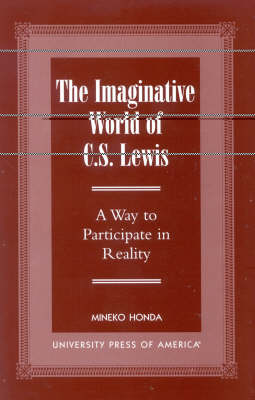 The Imaginative World of C.S. Lewis: A Way to Participate in Reality (Paperback)