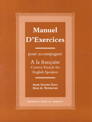 Manuel d'Exercices: Pour Acompagner a la Francaise (Correct French for English Speakers) (Paperback)