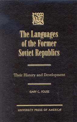 The Languages of the Former Soviet Republics: Their History and Development (Hardback)