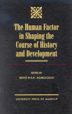 The Human Factor in Shaping the Course of History and Development (Hardback)