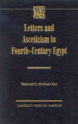 Letters and Asceticism in Fourth-Century Egypt (Hardback)