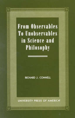 From Observables to Unobservables in Science and Philosophy (Paperback)