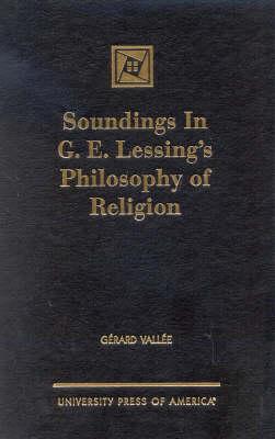 Soundings in G.E. Lessing's Philosophy of Religion (Hardback)