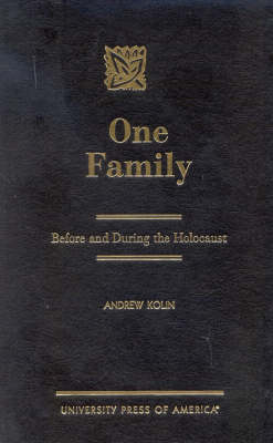 One Family: Before and During the Holocaust (Hardback)