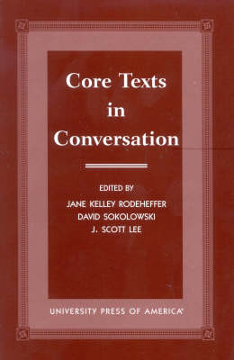 Core Texts in Conversation - Association for Core Texts and Courses (Paperback)
