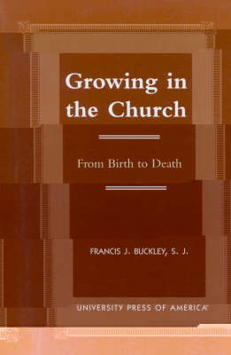 Growing in the Church: From Birth to Death (Paperback)