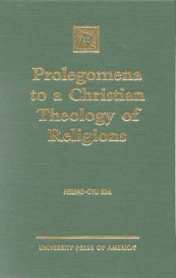 Prolegomena to a Christian Theology of Religions (Hardback)