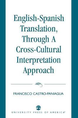 English-Spanish Translation, through a Cross-Cultural Interpretation Approach (Paperback)