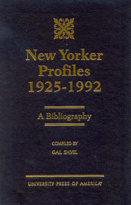 New Yorker Profiles 1925-1992: A Bibliography (Hardback)