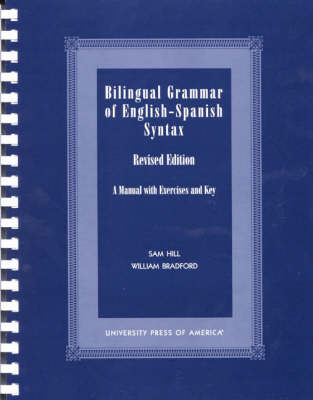 Bilingual Grammar of English-Spanish Syntax: A Manual with Exercises and Key (Paperback)