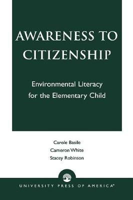 Awareness to Citizenship: Environmental Literacy for the Elementary Child (Paperback)