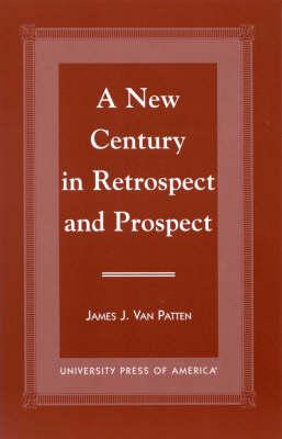 A New Century in Retrospect and Prospect (Hardback)