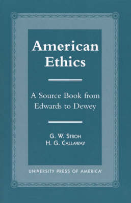 American Ethics: A Source Book from Edwards to Dewey (Paperback)