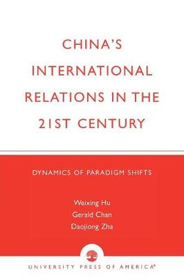 China's International Relations in the 21st Century: Dynamics of Paradigm Shifts (Paperback)