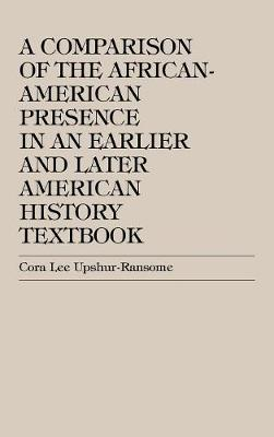A Comparison of the African-American Presence in an Earlier and Later American History Textbooks (Hardback)