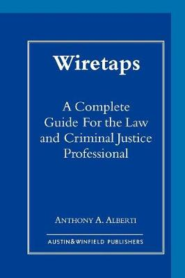 Wiretaps: A Complete Guide for the Law and Criminal Justice Professional (Paperback)