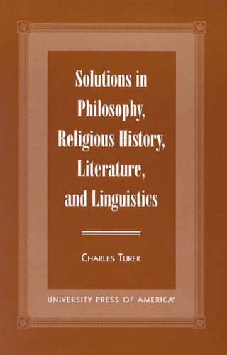 Solutions in Philosophy, Religious History, Literature, and Linguistics (Hardback)