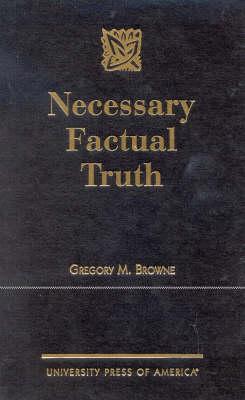 Necessary Factual Truth (Hardback)