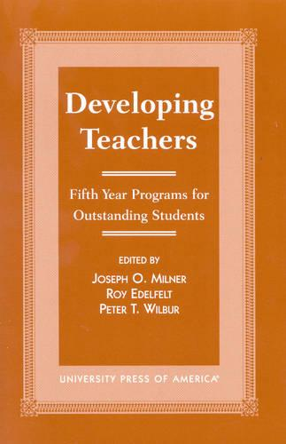 Developing Teachers: Fifth Year Programs for Outstanding Students (Paperback)
