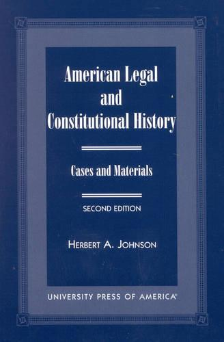American Legal and Constitutional History: Case and Materials (Paperback)