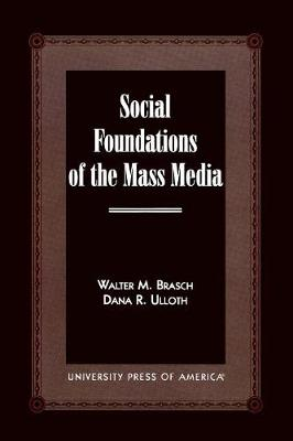 Social Foundations of the Mass Media (Paperback)