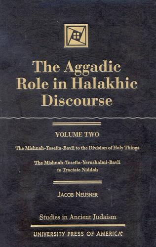 The Aggadic Role in Halakhic Discourses - Studies in Judaism Volume 2 (Hardback)