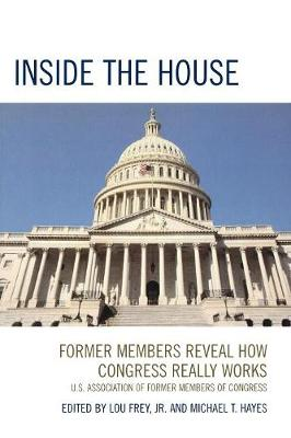 Inside the House: Former Members Reveal How Congress Really Works (Paperback)