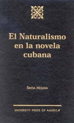 El Naturalismo En La Novela Cubana (Hardback)