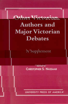 Other Victorian Authors and Major Victorian Debates: A Supplement (Paperback)