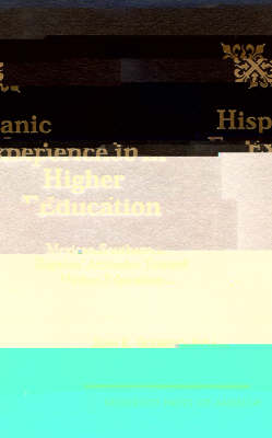 Hispanic Experience in Higher Education: Mexican Southern Baptists' Attitudes toward Higher Education (Hardback)