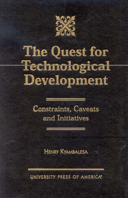 The Quest for Technological Development: Constraints, Caveats and Initiatives (Hardback)