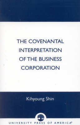 The Covenantal Interpretation of the Business Corporation (Paperback)