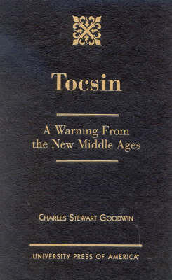 Tocsin: A Warning From the New Middle Ages (Hardback)