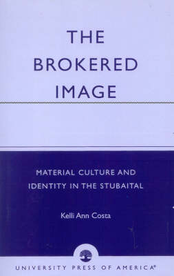 The Brokered Image: Material Culture and Identity in the Stubaital (Paperback)