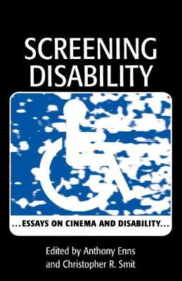Screening Disability: Essays on Cinema and Disability (Paperback)